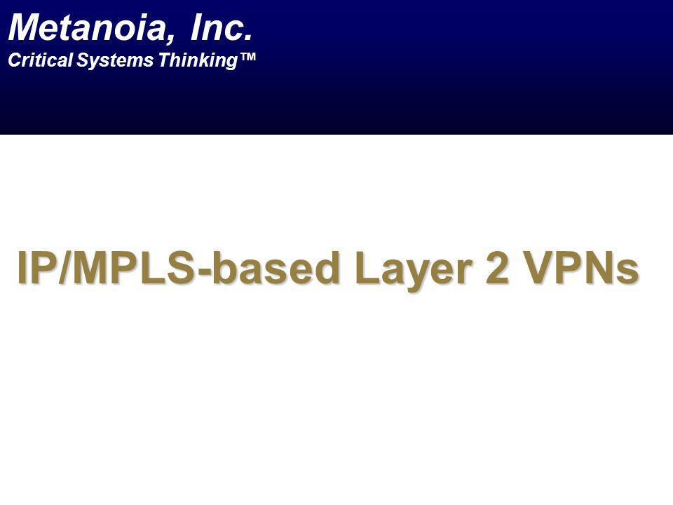 IP/MPLS-based Layer 2 VPNs