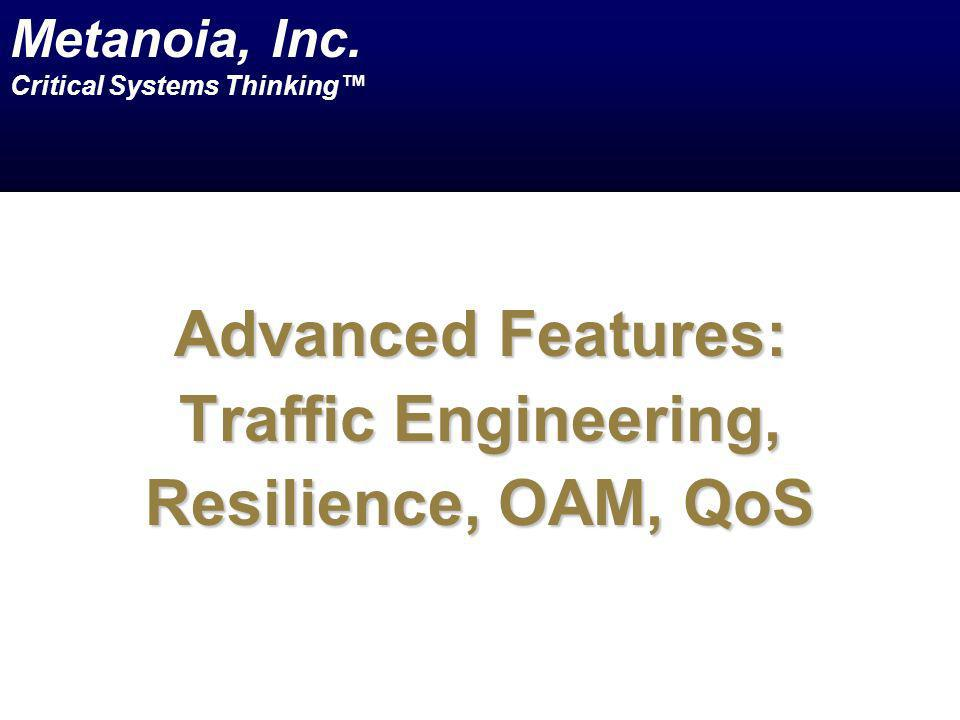 Advanced Features: Traffic Engineering, Resilience, OAM, QoS