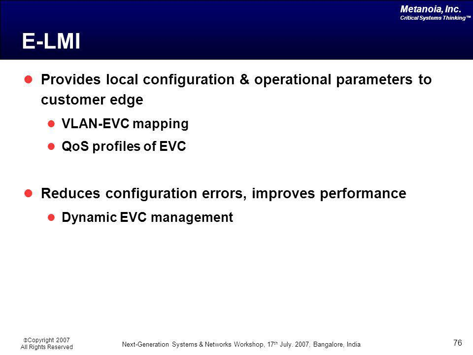 E-LMI Provides local configuration & operational parameters to customer edge. VLAN-EVC mapping. QoS profiles of EVC.