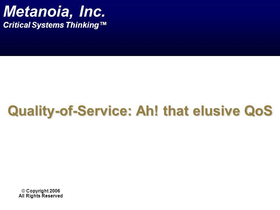Quality-of-Service: Ah! that elusive QoS