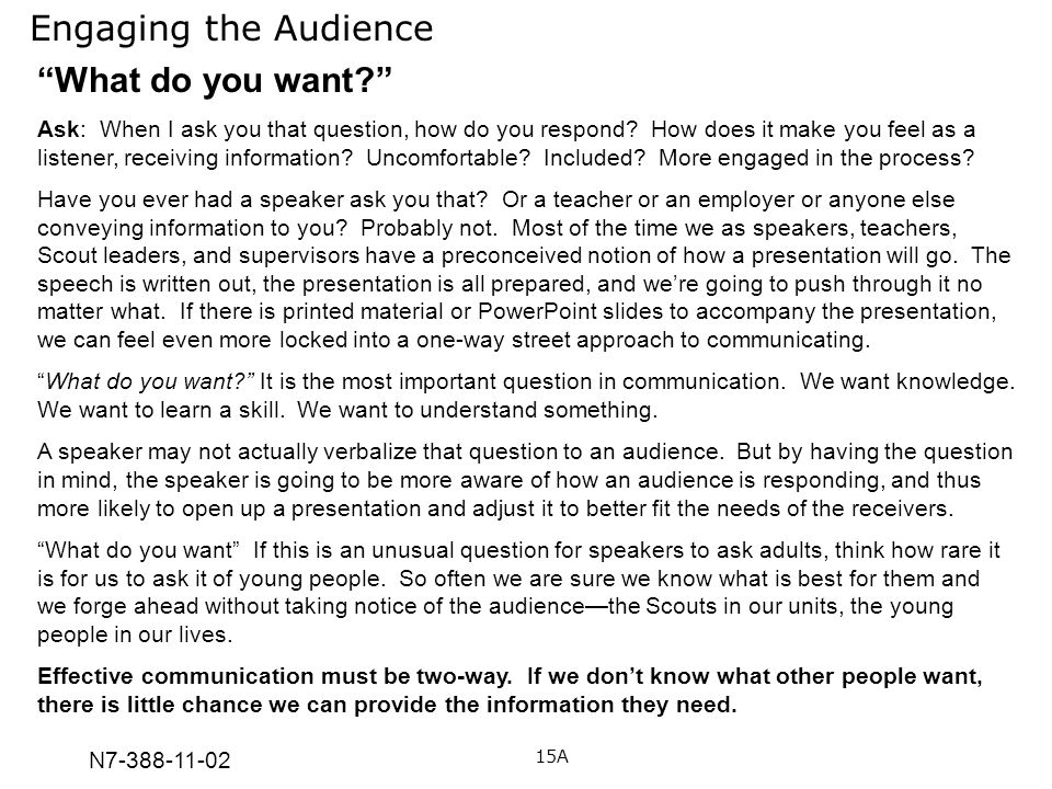 Engaging the Audience What do you want