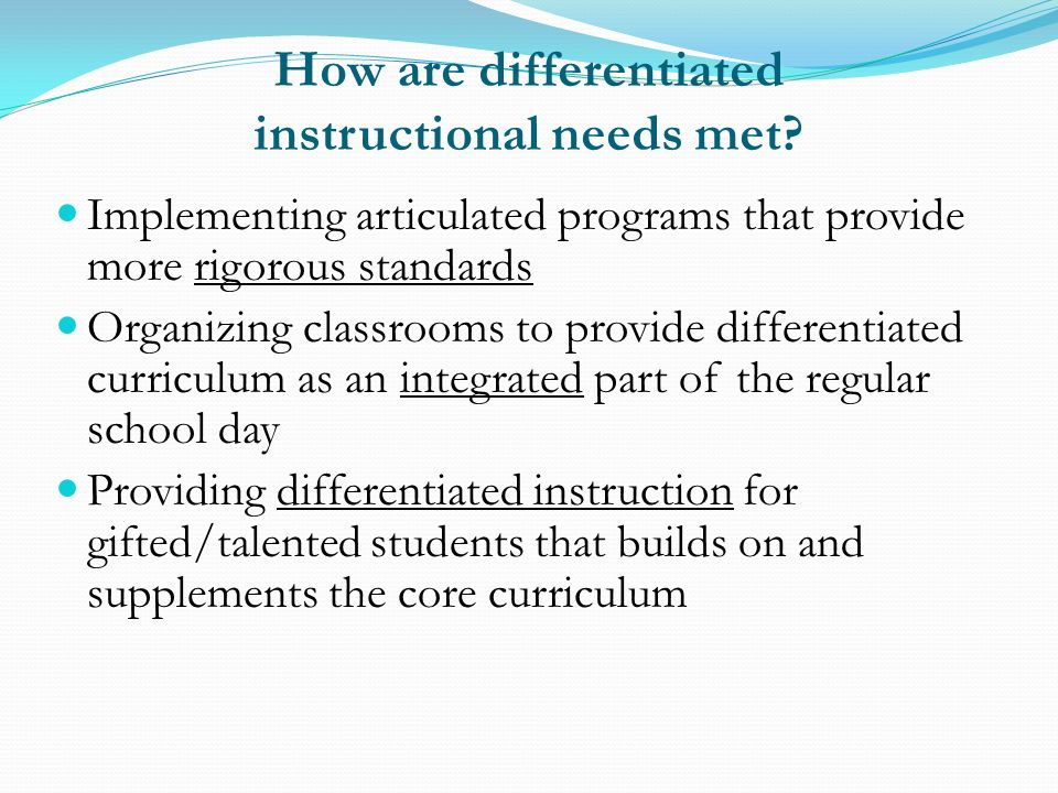 How are differentiated instructional needs met