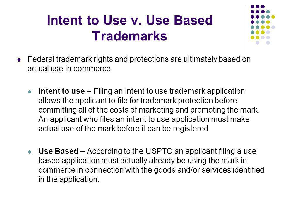 Intent to Use v. Use Based Trademarks