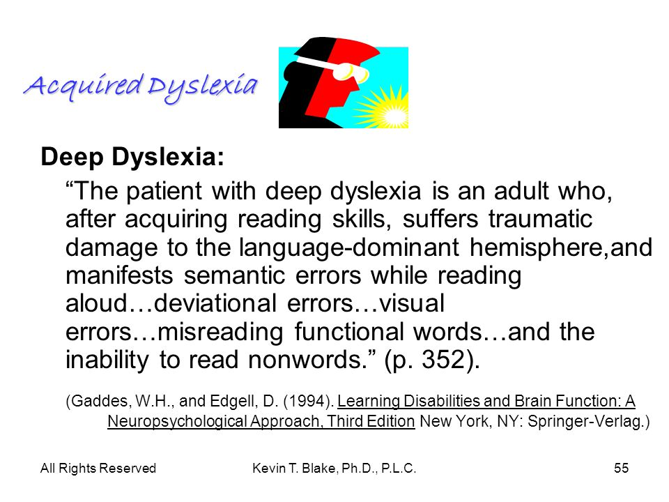 Acquired Dyslexia Deep Dyslexia: