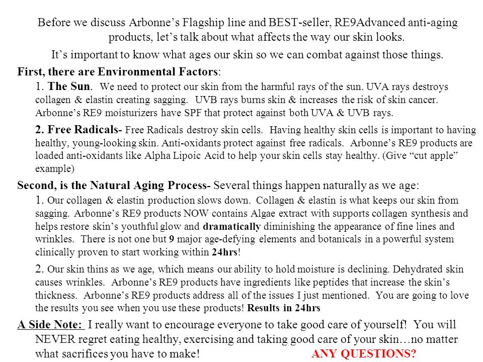 Before we discuss Arbonne's Flagship line and BEST-seller, RE9Advanced anti-aging products, let's talk about what affects the way our skin looks.