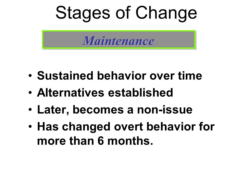 Stages of Change Maintenance Sustained behavior over time
