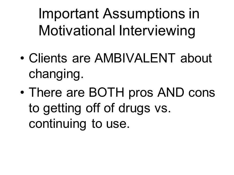 Important Assumptions in Motivational Interviewing