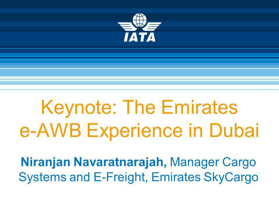 Keynote: The Emirates e-AWB Experience in Dubai