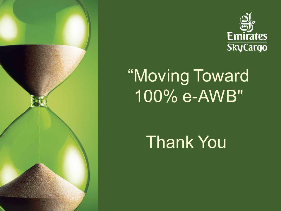 Moving Toward 100% e-AWB Thank You