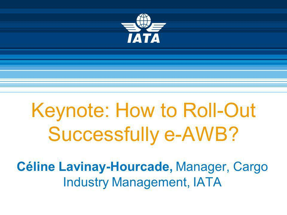 Keynote: How to Roll-Out Successfully e-AWB