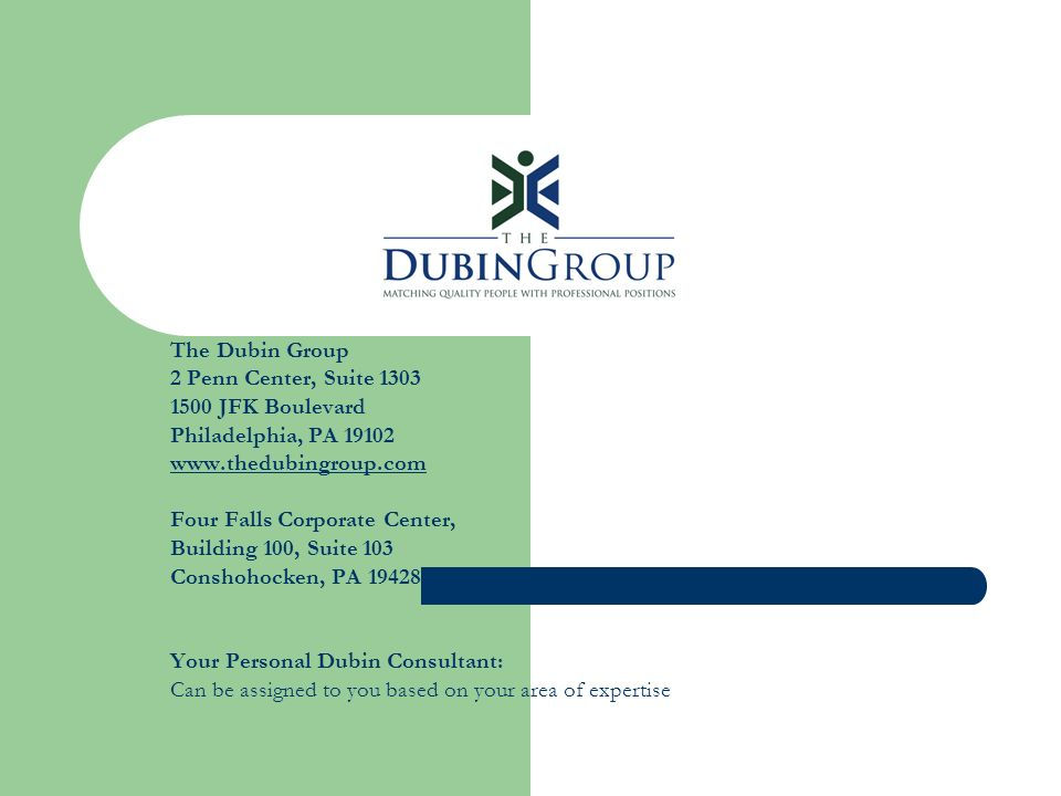 The Dubin Group 2 Penn Center, Suite JFK Boulevard. Philadelphia, PA