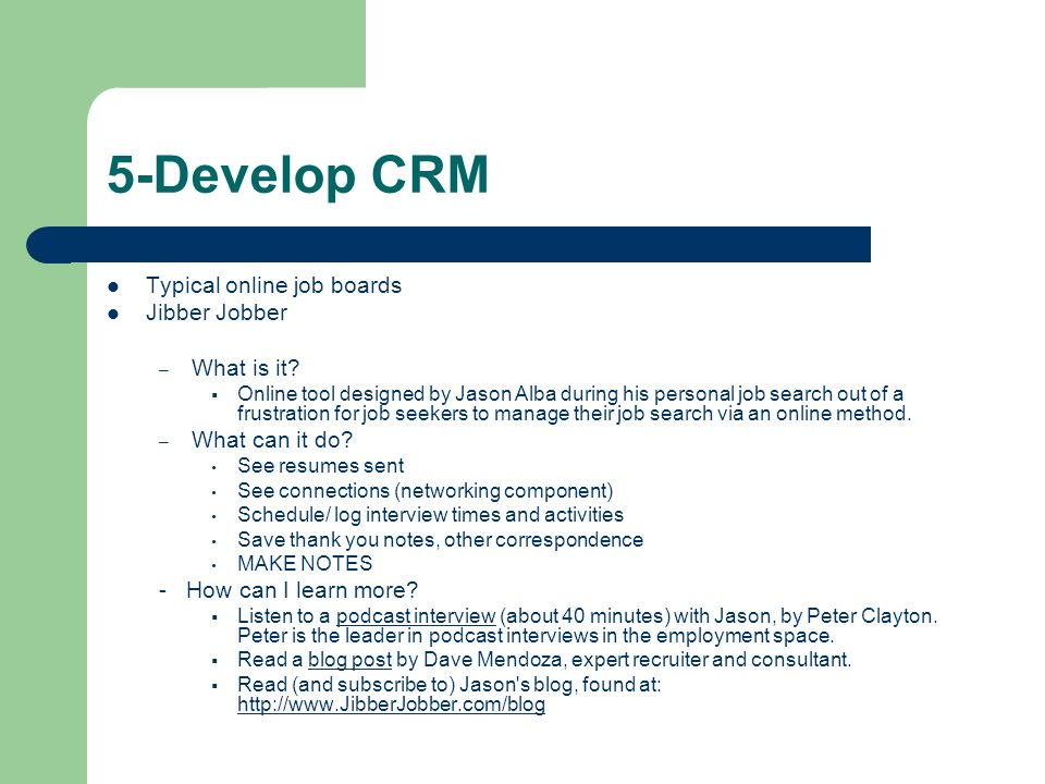 5-Develop CRM Typical online job boards Jibber Jobber What is it