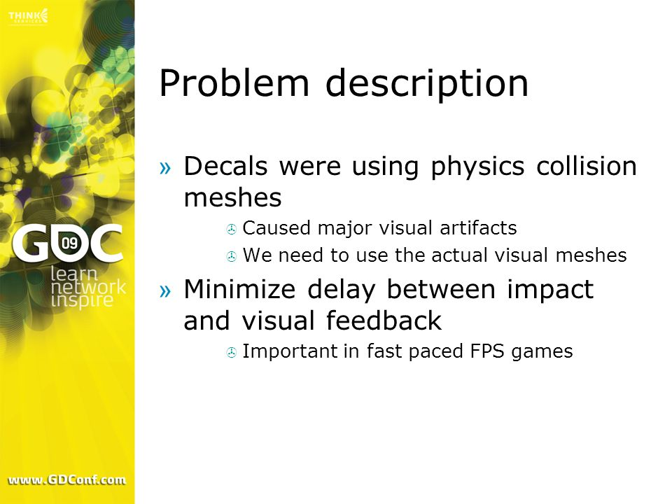 Problem description Decals were using physics collision meshes