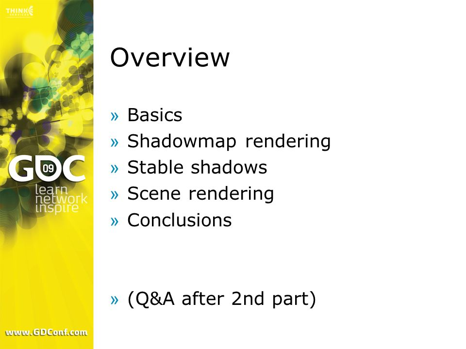Overview Basics Shadowmap rendering Stable shadows Scene rendering