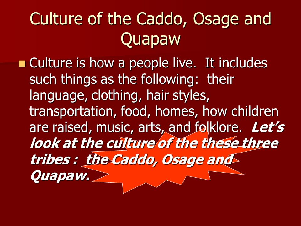 Culture of the Caddo, Osage and Quapaw