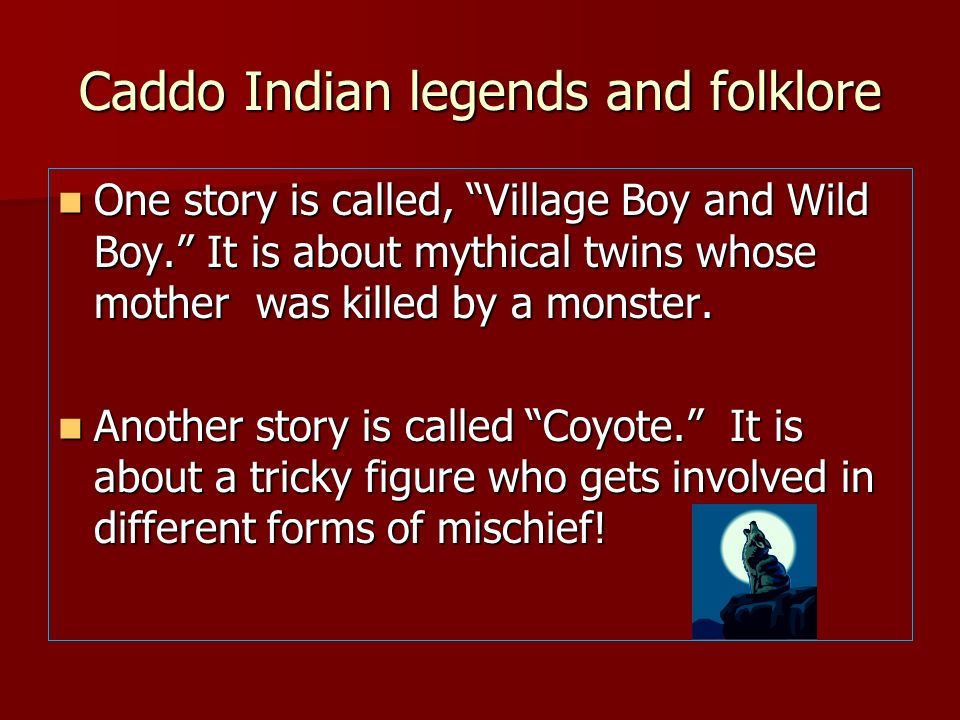 Caddo Indian legends and folklore