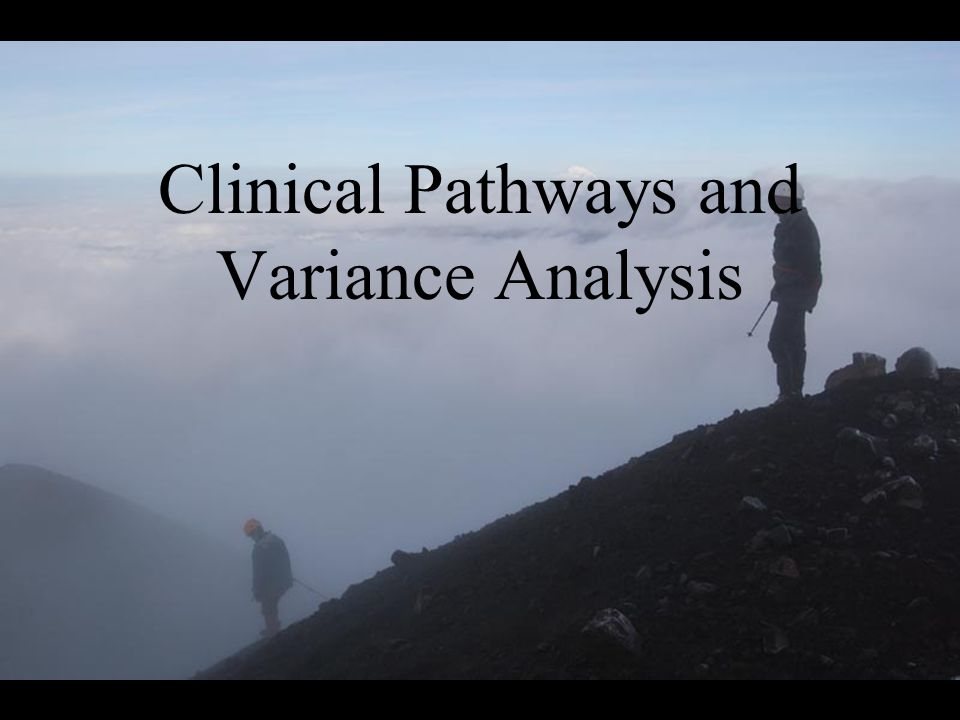 Clinical Pathways and Variance Analysis