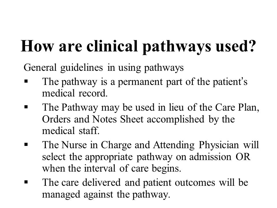 How are clinical pathways used