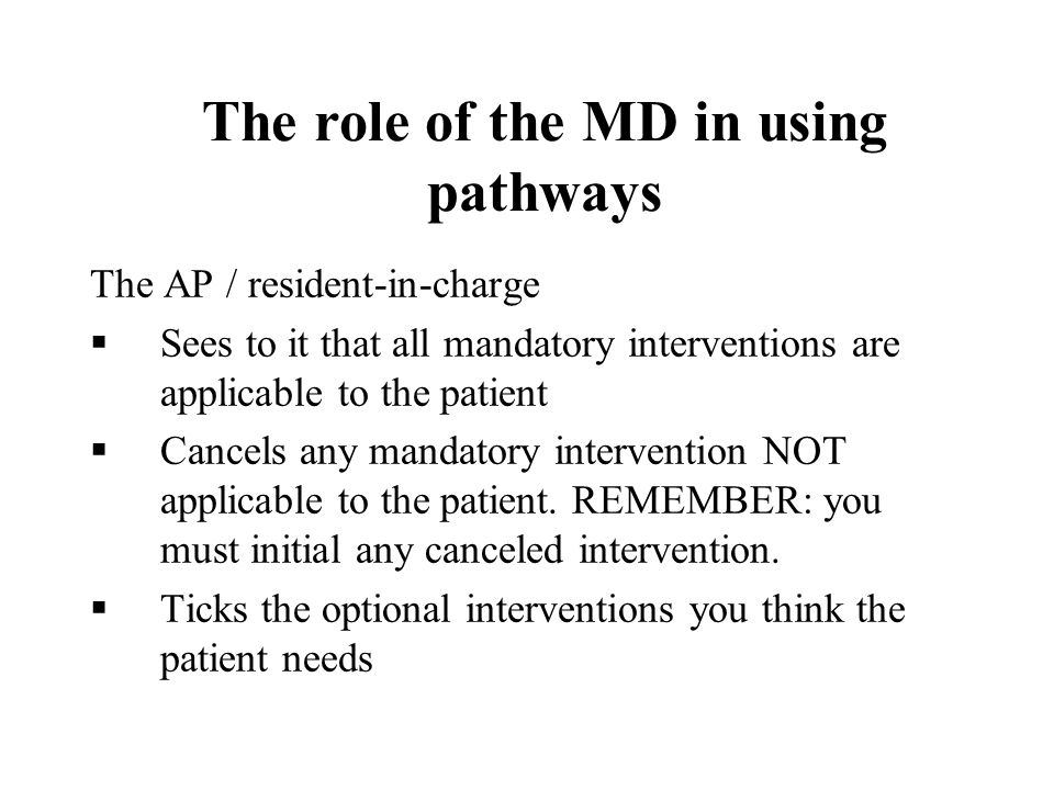 The role of the MD in using pathways
