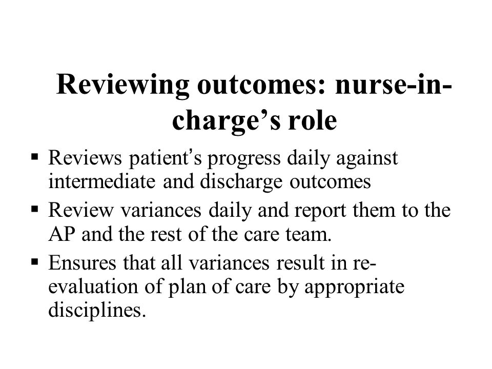 Reviewing outcomes: nurse-in-charge's role