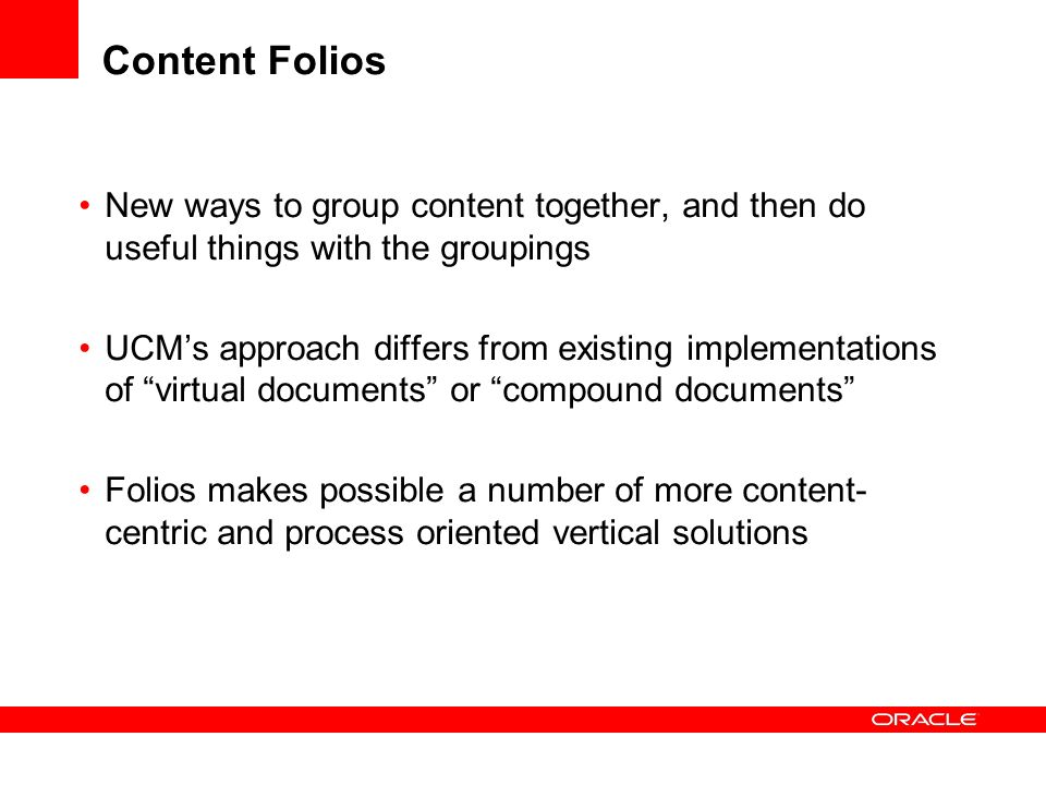 Content Folios New ways to group content together, and then do useful things with the groupings.