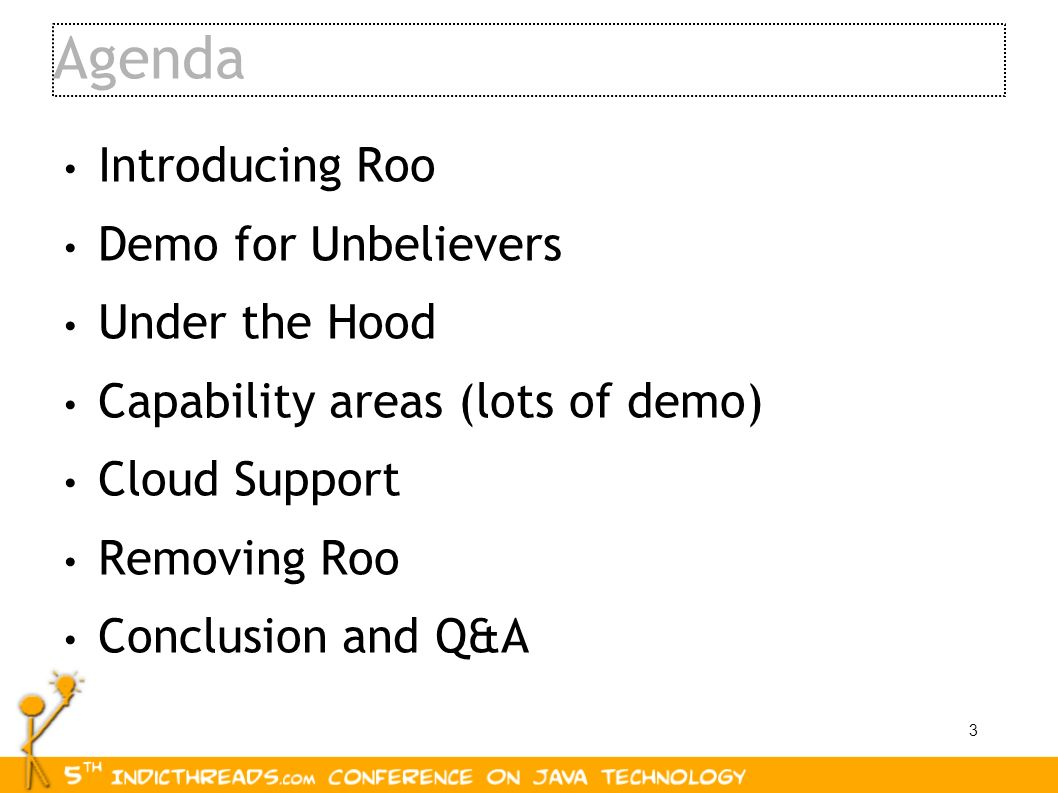 Agenda Introducing Roo Demo for Unbelievers Under the Hood