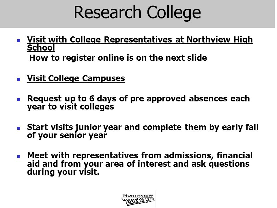 Research College Visit with College Representatives at Northview High School. How to register online is on the next slide.