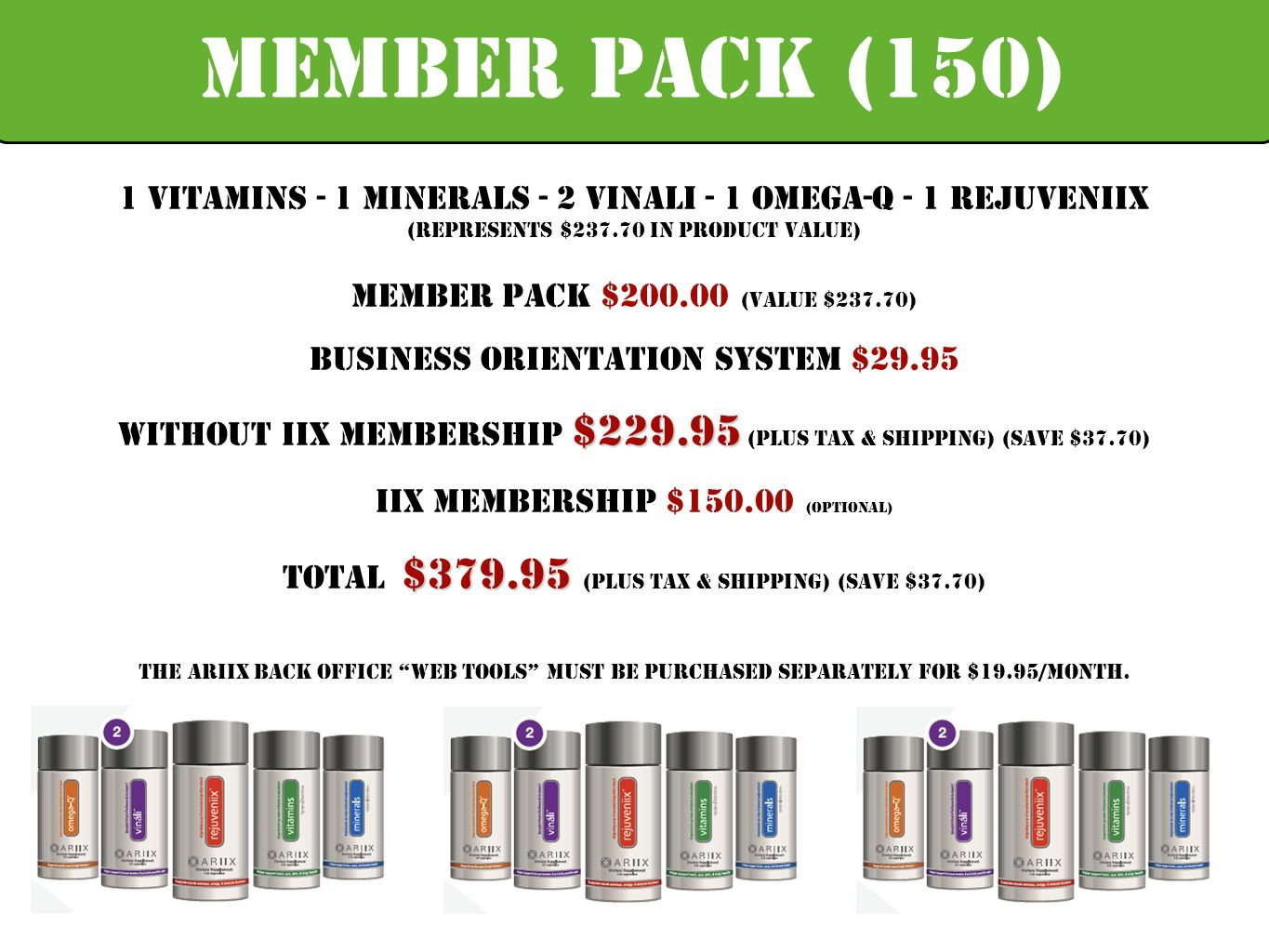 Member PACK (150) 1 Vitamins - 1 Minerals - 2 Vinali - 1 Omega-Q - 1 Rejuveniix. (Represents $ in Product Value)