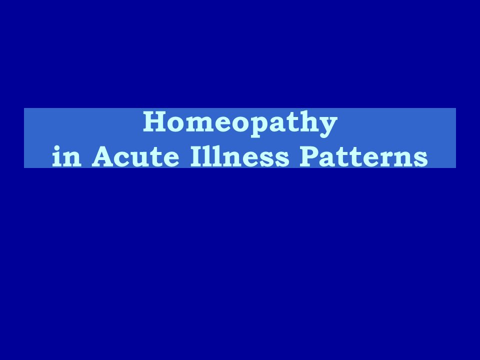 Homeopathy in Acute Illness Patterns