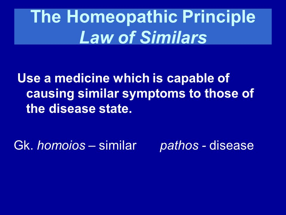 The Homeopathic Principle Law of Similars