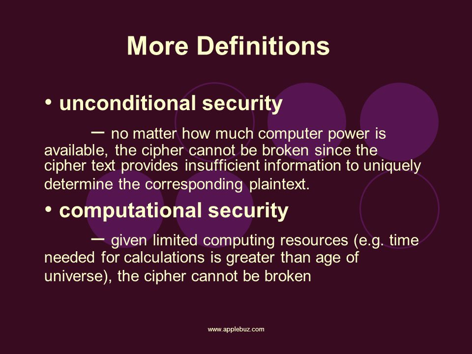More Definitions • unconditional security