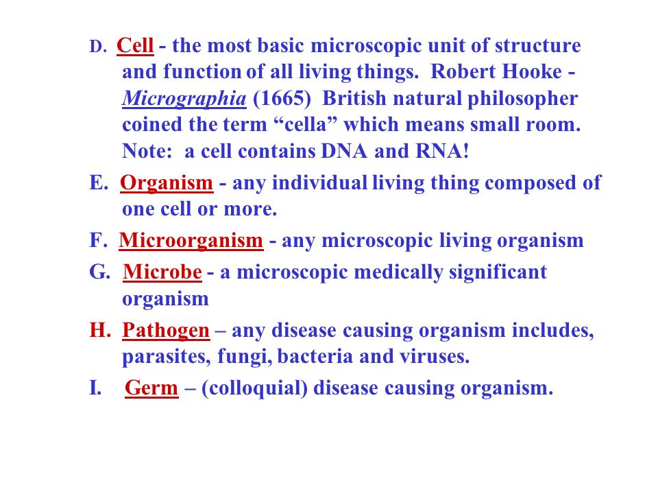 F. Microorganism - any microscopic living organism
