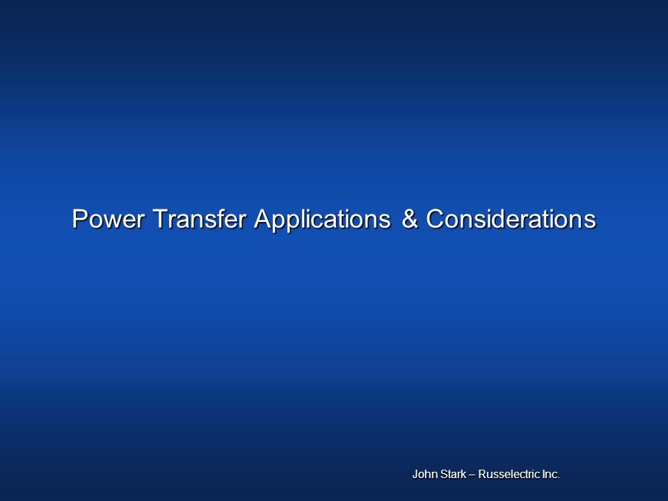 Power Transfer Applications & Considerations