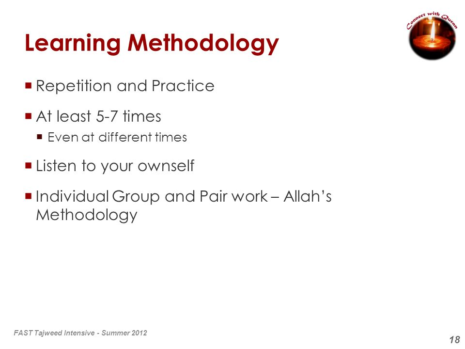 Learning Methodology Repetition and Practice At least 5-7 times