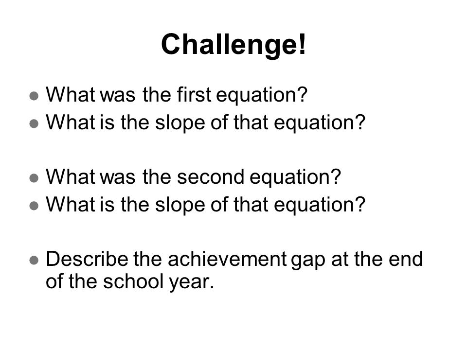 Challenge! What was the first equation