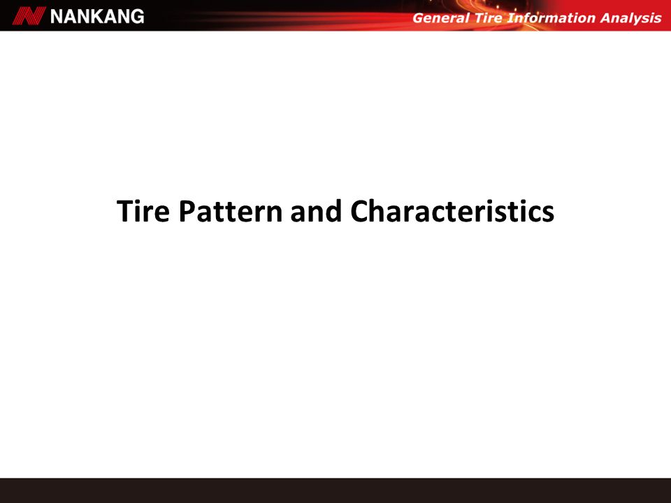 Tire Pattern and Characteristics