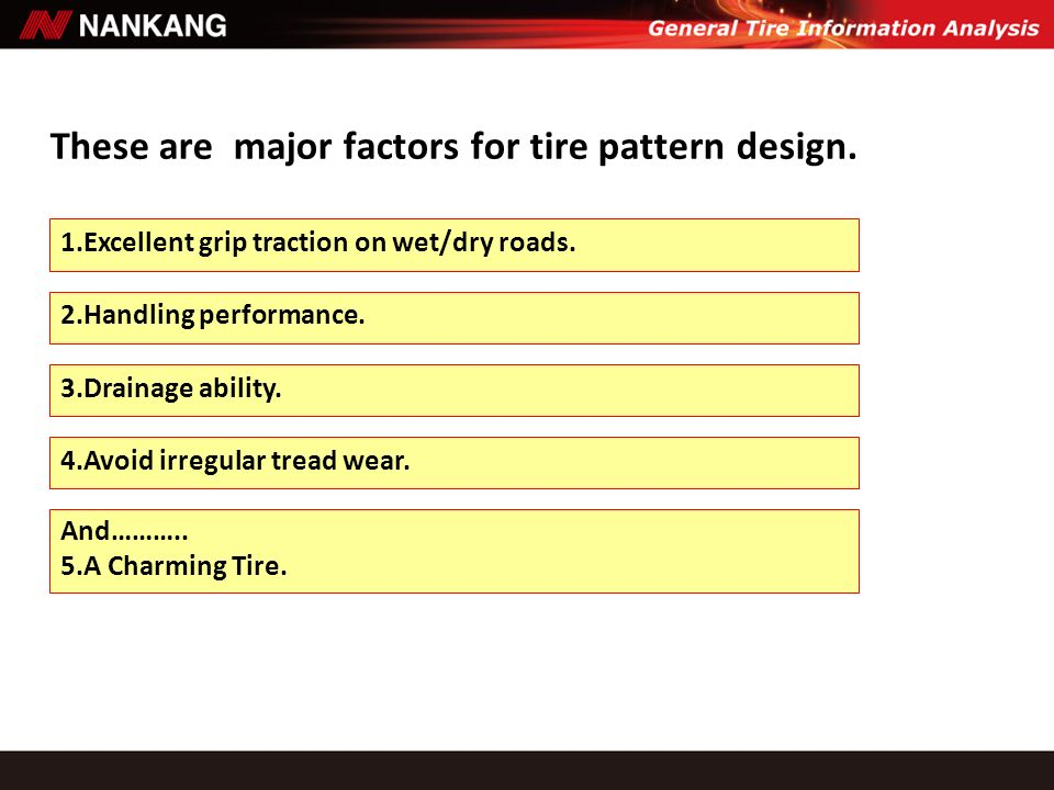 These are major factors for tire pattern design.
