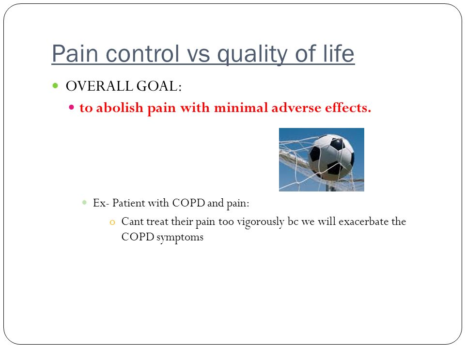 Pain control vs quality of life