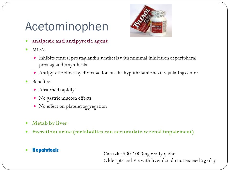 Acetominophen analgesic and antipyretic agent MOA: