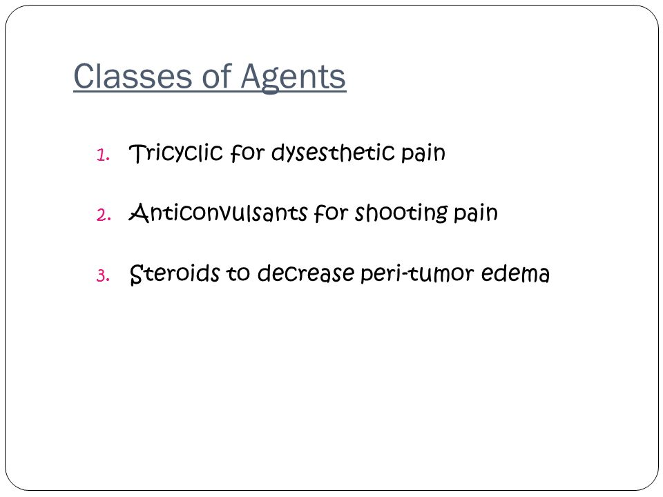 Classes of Agents Tricyclic for dysesthetic pain
