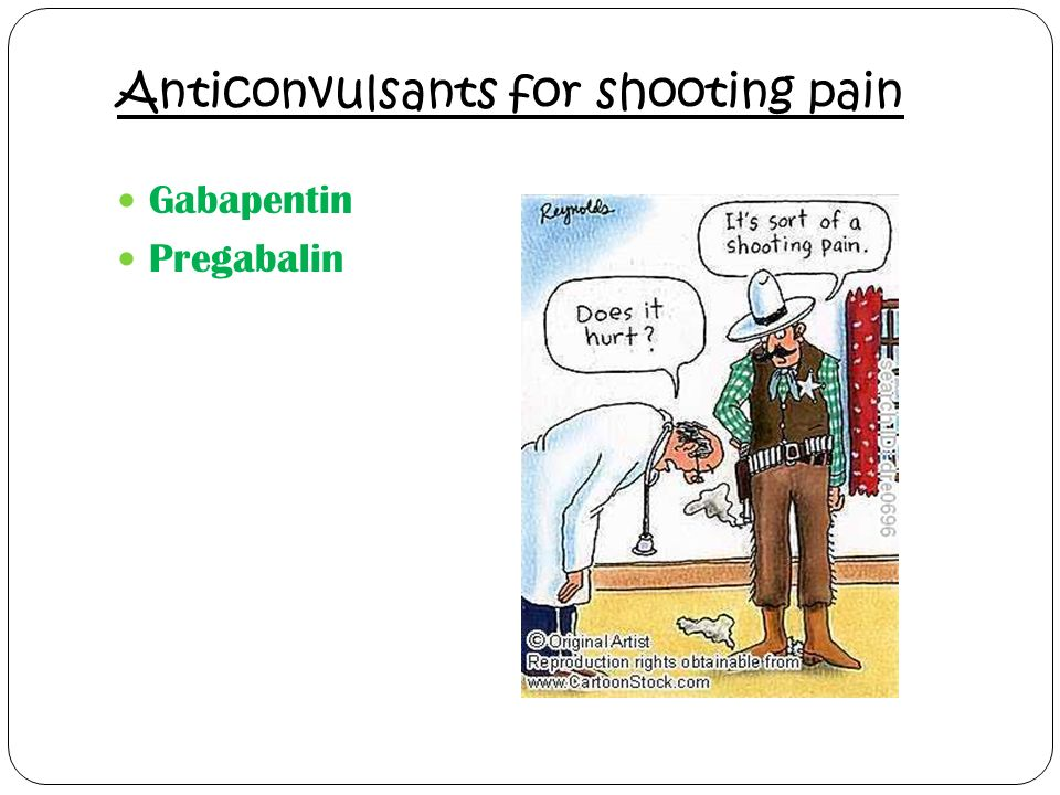 Anticonvulsants for shooting pain