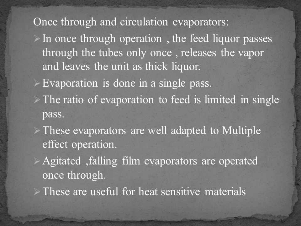 Once through and circulation evaporators: