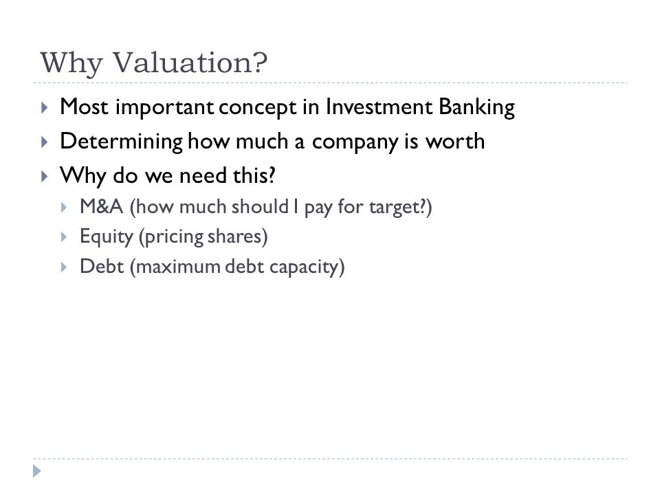 Why Valuation Most important concept in Investment Banking