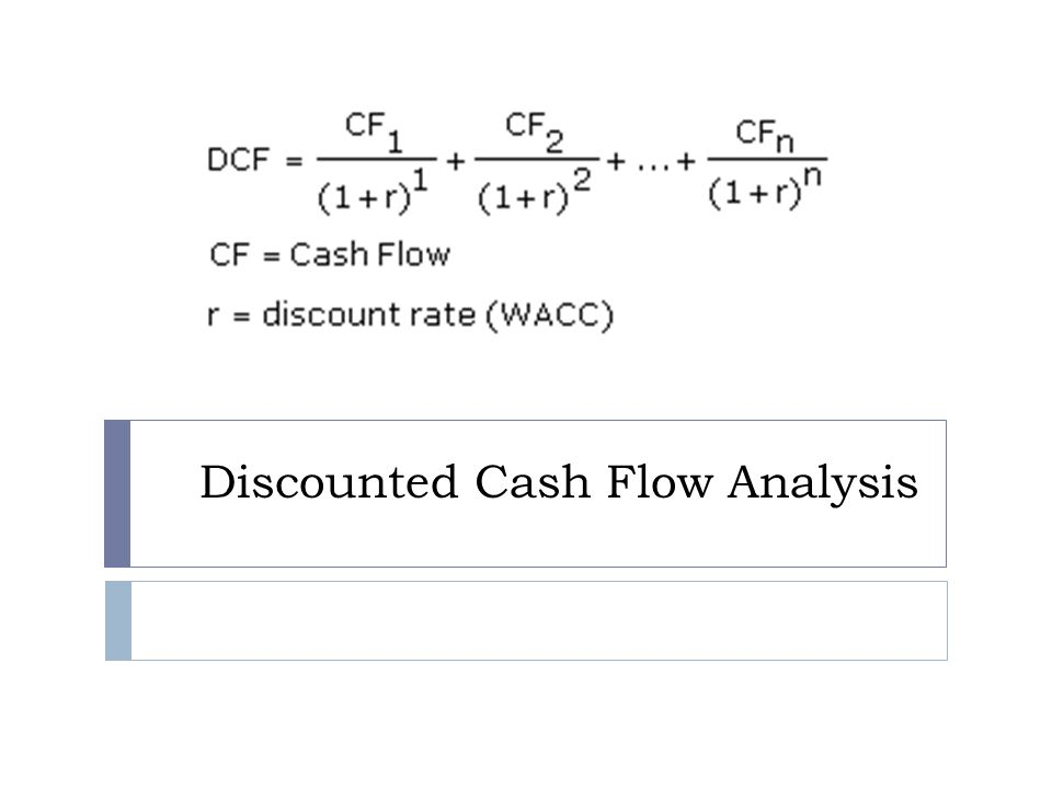 Discounted Cash Flow Analysis