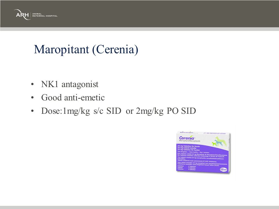 Maropitant (Cerenia) NK1 antagonist Good anti-emetic