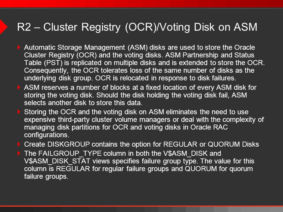 R2 – Cluster Registry (OCR)/Voting Disk on ASM