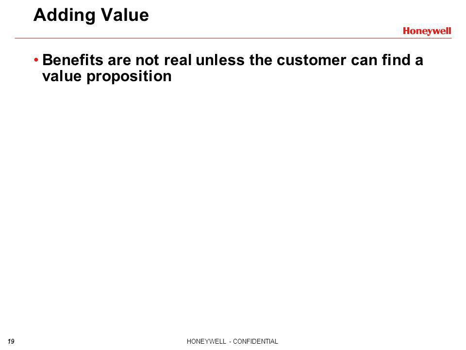 Adding Value Benefits are not real unless the customer can find a value proposition