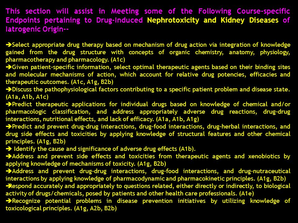 This section will assist in Meeting some of the Following Course-specific Endpoints pertaining to Drug-Induced Nephrotoxicity and Kidney Diseases of Iatrogenic Origin--