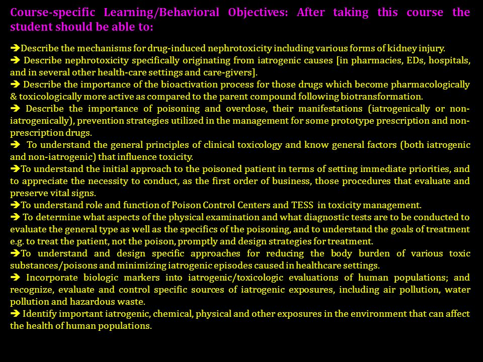 Course-specific Learning/Behavioral Objectives: After taking this course the student should be able to:
