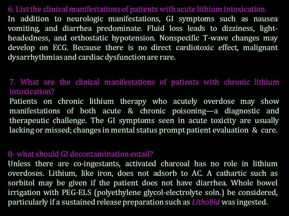 6. List the clinical manifestations of patients with acute lithium intoxication.